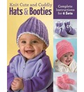 Knit Cute and Cuddly Hats and Booties
