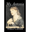 My Antonia by Willa Cather, Fiction, Classics - Willa Cather