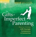 Gifts of Imperfect Parenting