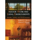 Indoor Work & Living Environments - Robert G Harris