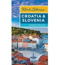 Rick Steves Croatia & Slovenia (Seventh Edition)