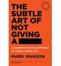The Subtle Art of Not Giving a -