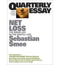 Net Loss: The Inner Life in the Digital Age: Quarterly Essay 72
