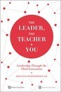 The Leader, The Teacher & You: Leadership Through The Third Generation