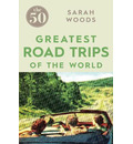 The 50 Greatest Road Trips