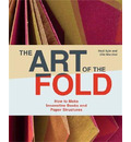 Art of the Fold: How to Make Innovative Books and Paper Structure