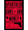 Apartheid Guns and Money