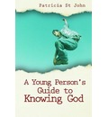 A Young Person's Guide to Knowing God - Patricia St. John
