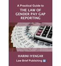 A Practical Guide to the Law of Gender Pay Gap Reporting