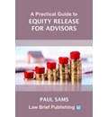 A Practical Guide to Equity Release for Advisors