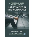 A Practical Guide to the Law of Harassment in the Workplace
