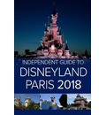 The Independent Guide to Disneyland Paris 2018