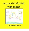 Arts and Crafts Fair with Sketch - Lydia Dodson
