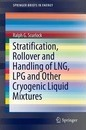 Stratification, Rollover and Handling of LNG, LPG and Other Cryogenic Liquid Mixtures