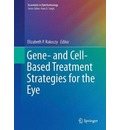 Gene- and Cell-Based Treatment Strategies for the Eye