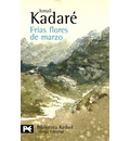 Frfas flores de marzo / Cold flowers of March - Ismail Kadare