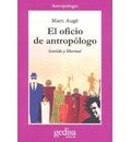 El oficio de antropologo / The Office of Anthropologist - Marc Auge