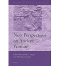 New Perspectives on Ancient Warfare - Garret G. Fagan