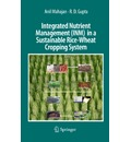 Integrated Nutrient Management (INM) in a Sustainable Rice-Wheat Cropping System - Anil Mahajan