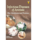 Infectious Diseases of Animals Their Identification and Treatment