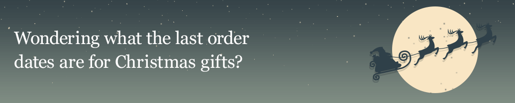 Wondering what the latest order dates are for Christmas gifts?